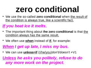 zero conditional We use the so-called zero conditional when the result of the