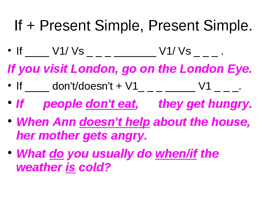 If + Present Simple, Present Simple. If ____ V1/ Vs _ _ _ _______ V1/ Vs _ _...