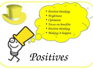 Positives Positive thinking Brightness Optimism Focus on benefits Positive t