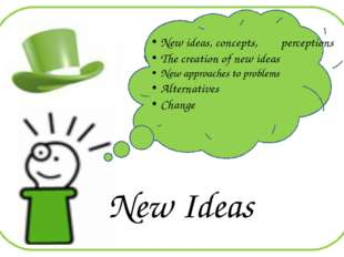 New Ideas New ideas, concepts, perceptions The creation of new ideas New app