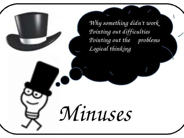Minuses Why something didn't work Pointing out difficulties Pointing out the...