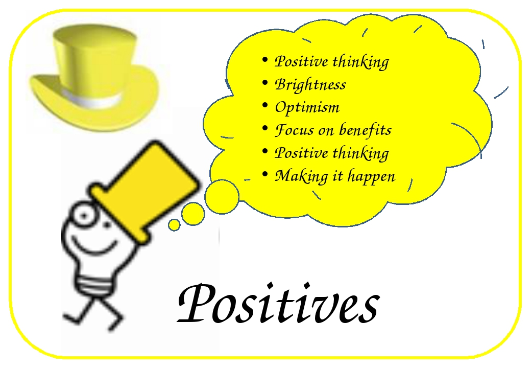 Positives Positive thinking Brightness Optimism Focus on benefits Positive t...
