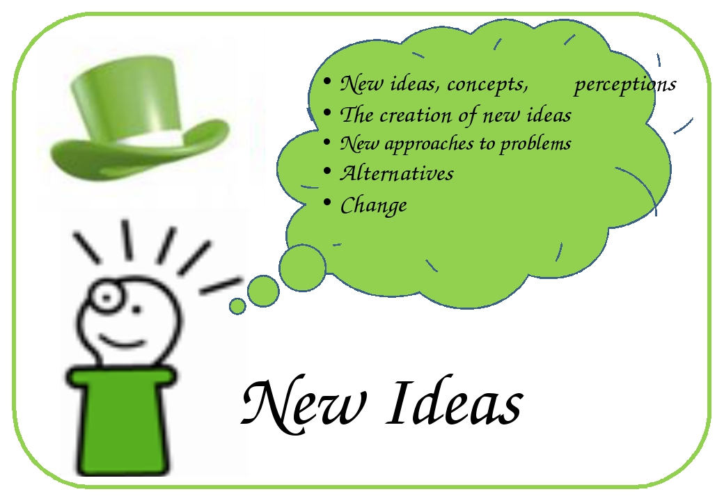 New Ideas New ideas, concepts, perceptions The creation of new ideas New app...