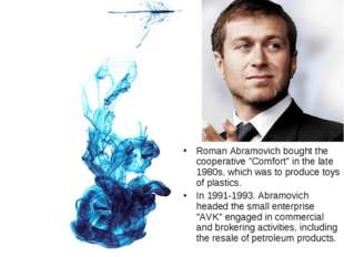 "Roman Abramovich bought the cooperative ""Comfort"" in the late 1980s, which wa"
