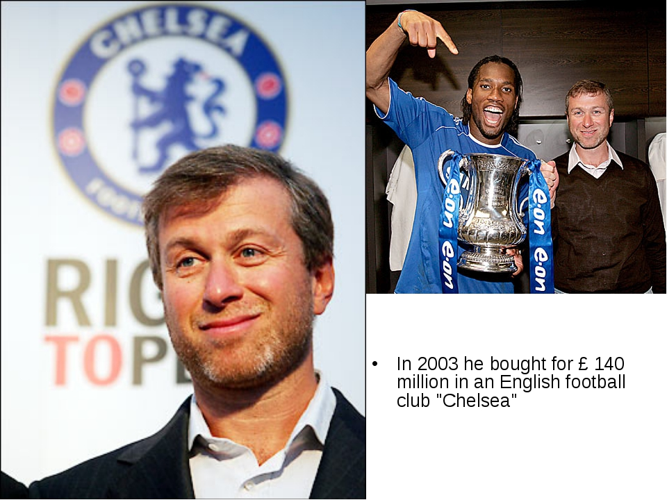 "In 2003 he bought for £ 140 million in an English football club ""Chelsea"""