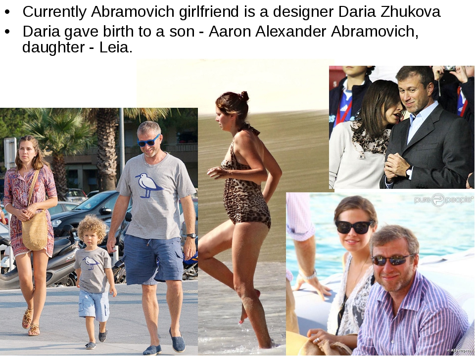 Currently Abramovich girlfriend is a designer Daria Zhukova Daria gave birth...