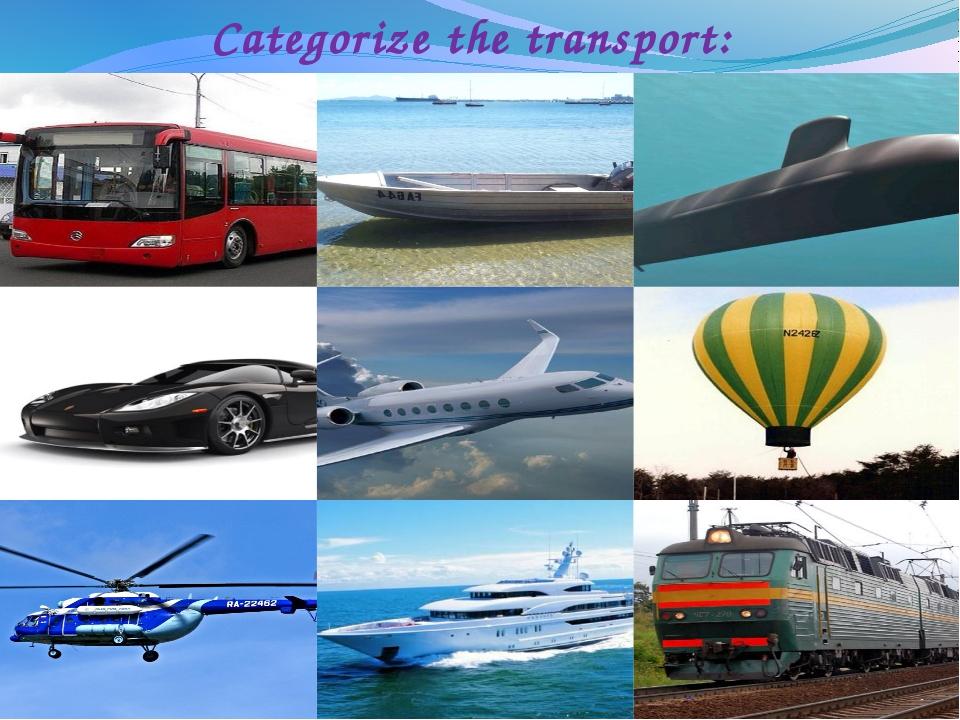 Categorize the transport: