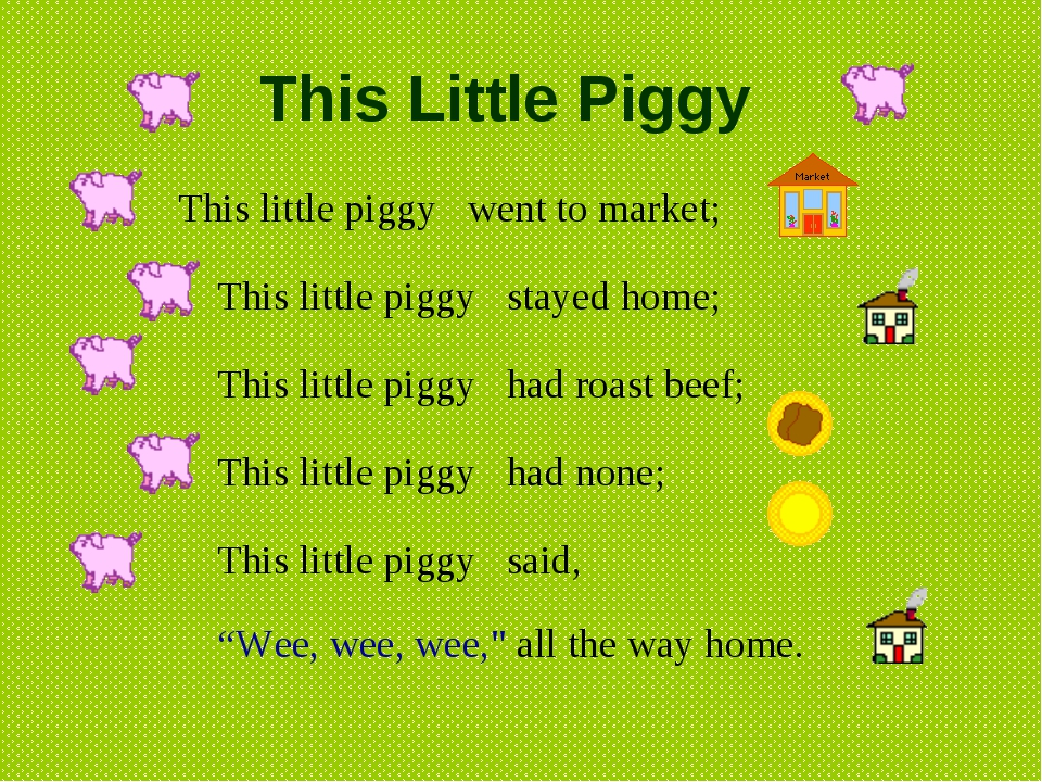 This Little Piggy        This little piggy   went to market;  This litt...