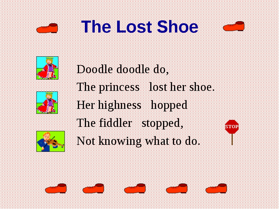 The Lost Shoe Doodle doodle do, The princess lost her shoe. Her highnes...