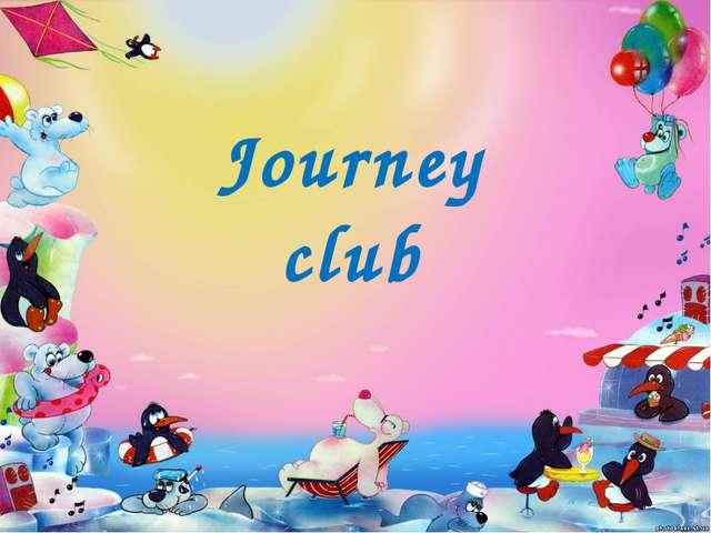 Journey club
