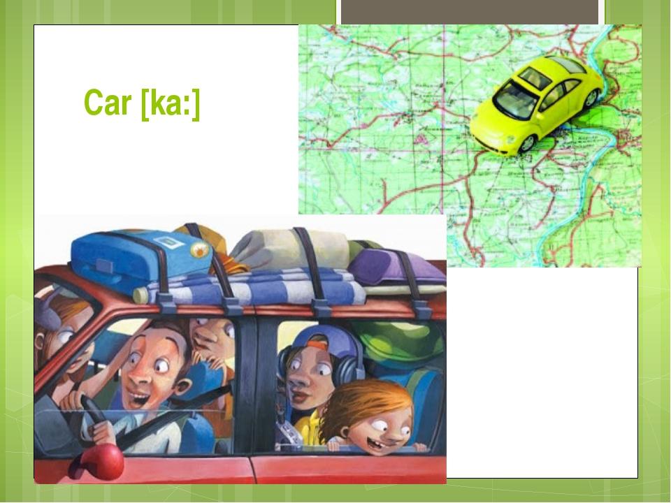 Car [ka:]