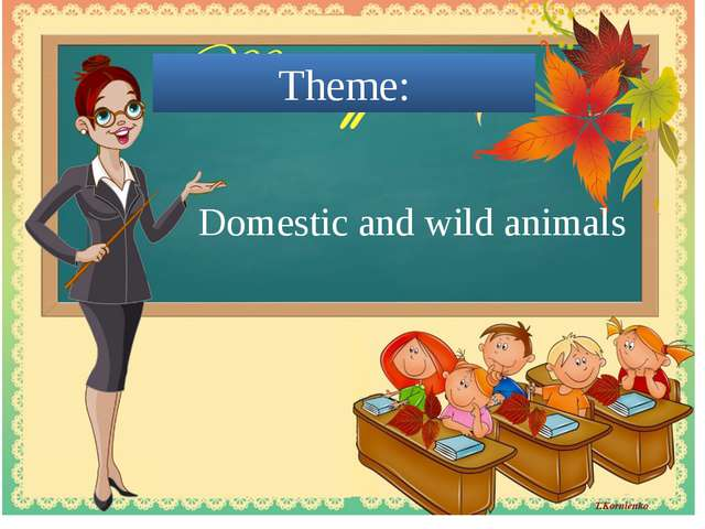 Theme: Domestic and wild animals