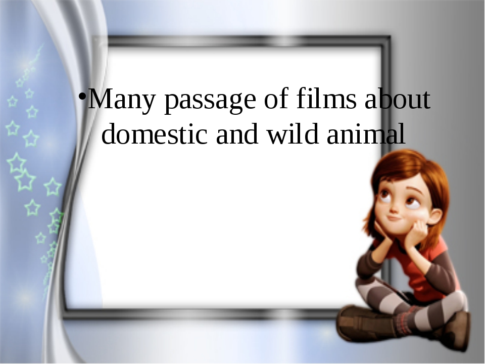 Many passage of films about domestic and wild animal