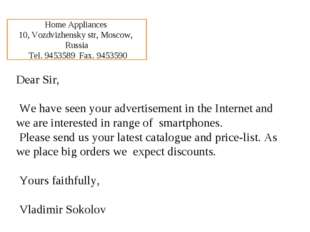 Dear Sir, We have seen your advertisement in the Internet and we are interest