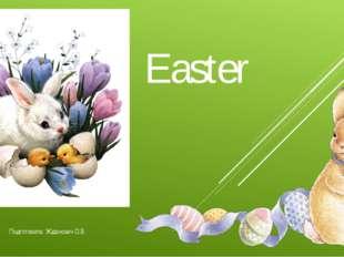 Easter Подготовила: Жданович О.В.