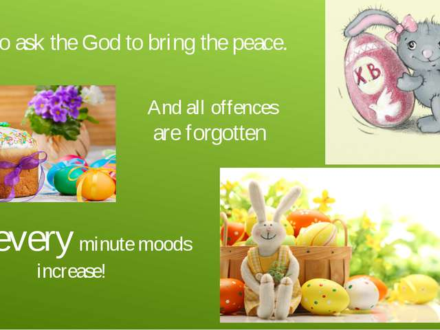To ask the God to bring the peace. And all offences are forgotten And every m...
