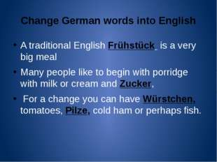 Change German words into English A traditional English Frühstück is a very bi