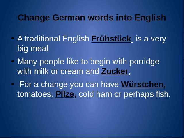 Change German words into English A traditional English Frühstück is a very bi...