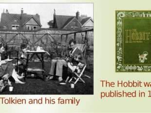Tolkien and his family The Hobbit was published in 1937