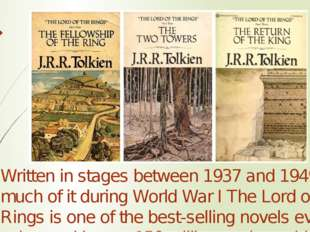 Written in stages between 1937 and 1949, much of it during World War I The L