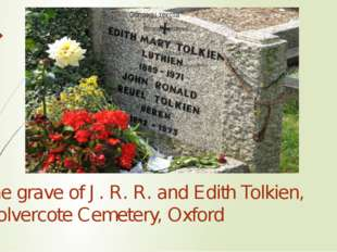 The grave of J. R. R. and Edith Tolkien, Wolvercote Cemetery, Oxford