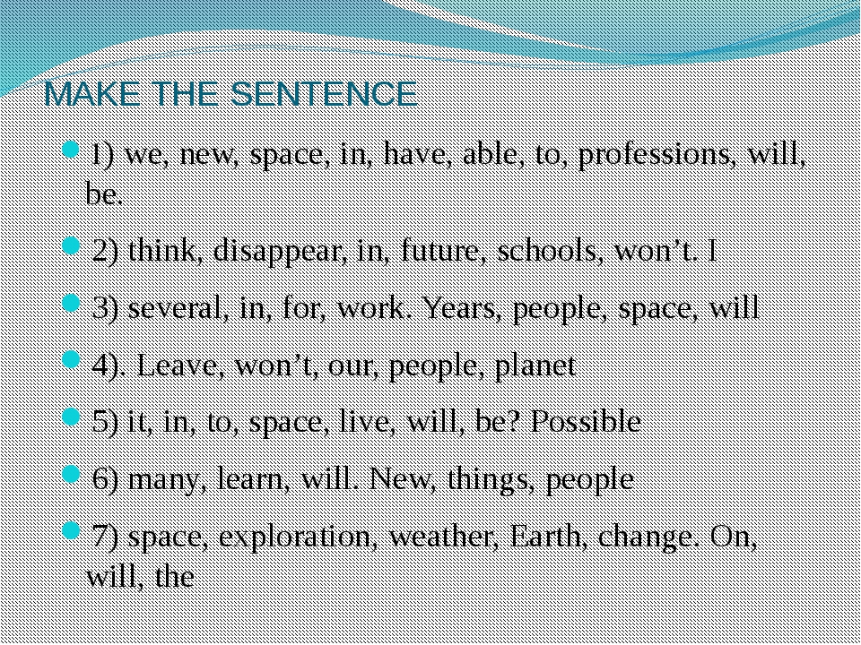 MAKE THE SENTENCE 1) we, new, space, in, have, able, to, professions, will, b...