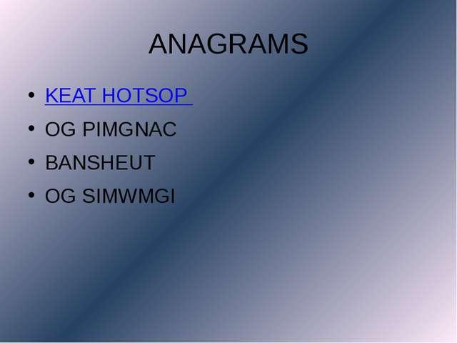 ANAGRAMS KEAT HOTSOP OG PIMGNAC BANSHEUT OG SIMWMGI