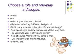 Choose a role and role-play a dialogue. -Hello! -Hi! -What is your favourite