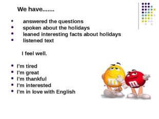 We have....... answered the questions spoken about the holidays leaned inter