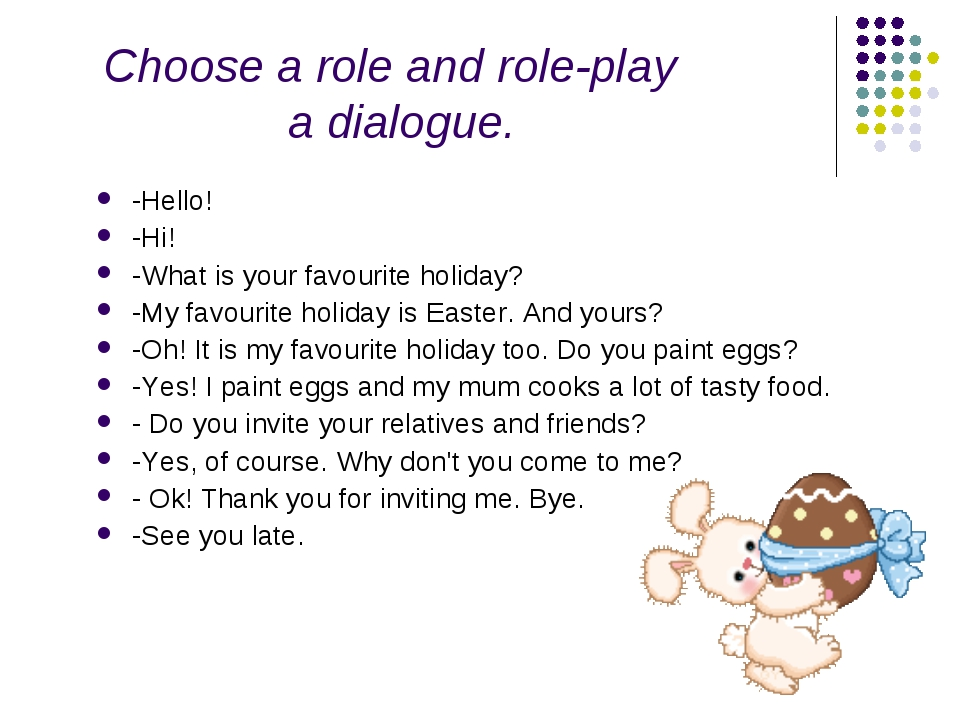Choose a role and role-play a dialogue. -Hello! -Hi! -What is your favourite...