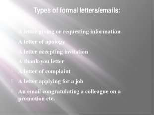 Types of formal letters/emails: A letter giving or requesting information A l
