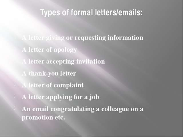 Types of formal letters/emails: A letter giving or requesting information A l...