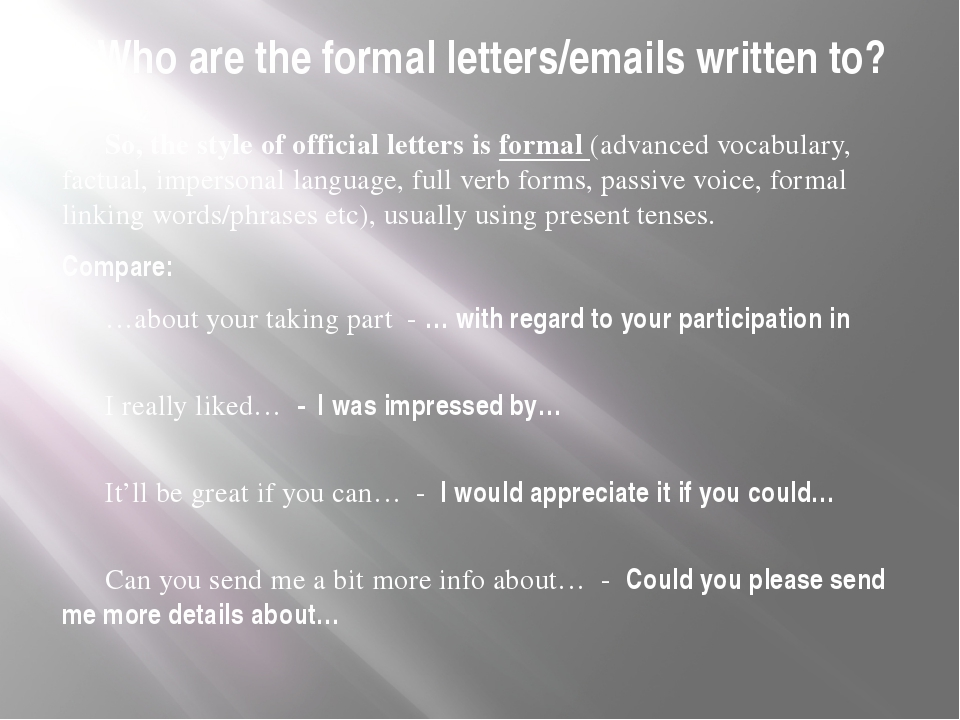 Who are the formal letters/emails written to? 	So, the style of official lett...
