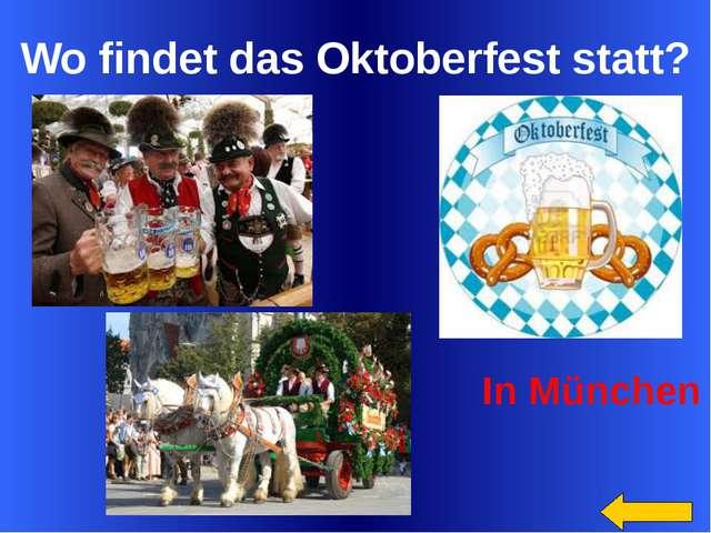 Wo findet das Oktoberfest statt? In München Welcome to Power Jeopardy © Don L...