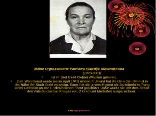 Meine Urgrossmutter Pawlowa Klawdija Alexandrowna (1923-2001) ist im Dorf Us