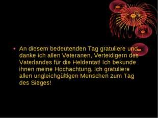 An diesem bedeutenden Tag gratuliere und danke ich allen Veteranen, Verteidi