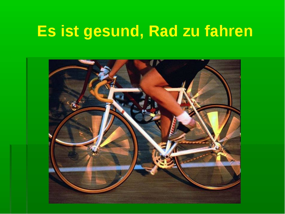 Es ist gesund, Rad zu fahren