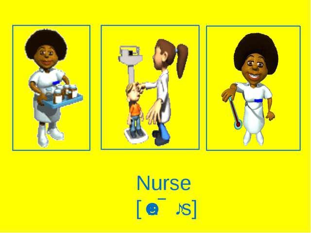 Nurse [ˈnɝːs]