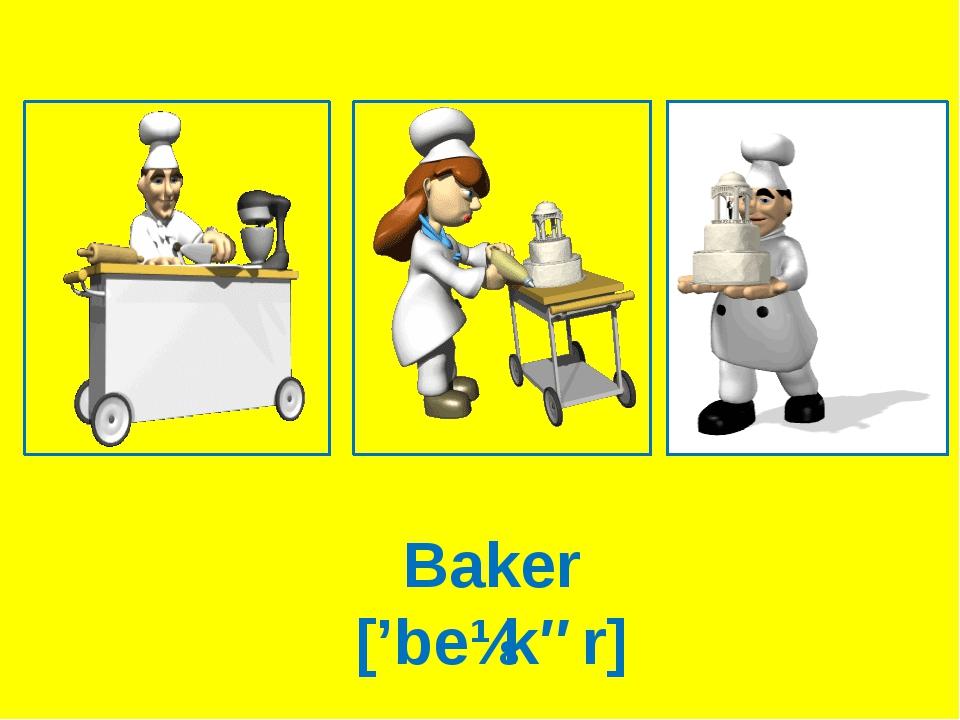 Baker ['beɪkər]
