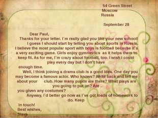 54 Green Street Moscow Russia September 28 Dear Paul, Thanks for your letter