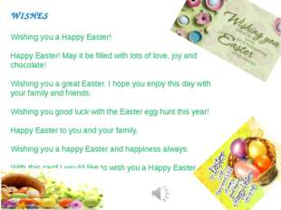WISHES Wishing you a Happy Easter! Happy Easter! May it be filled with lots o