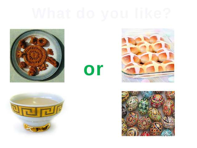 What do you like? or