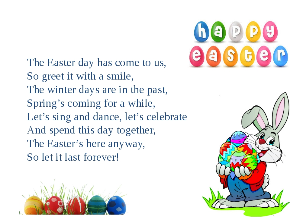 The Easter day has come to us, So greet it with a smile, The winter days are...