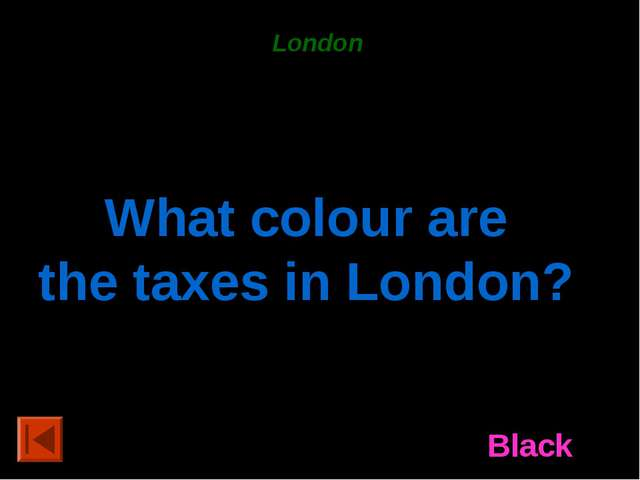 London 20 points. What colour are the taxes in London? Black