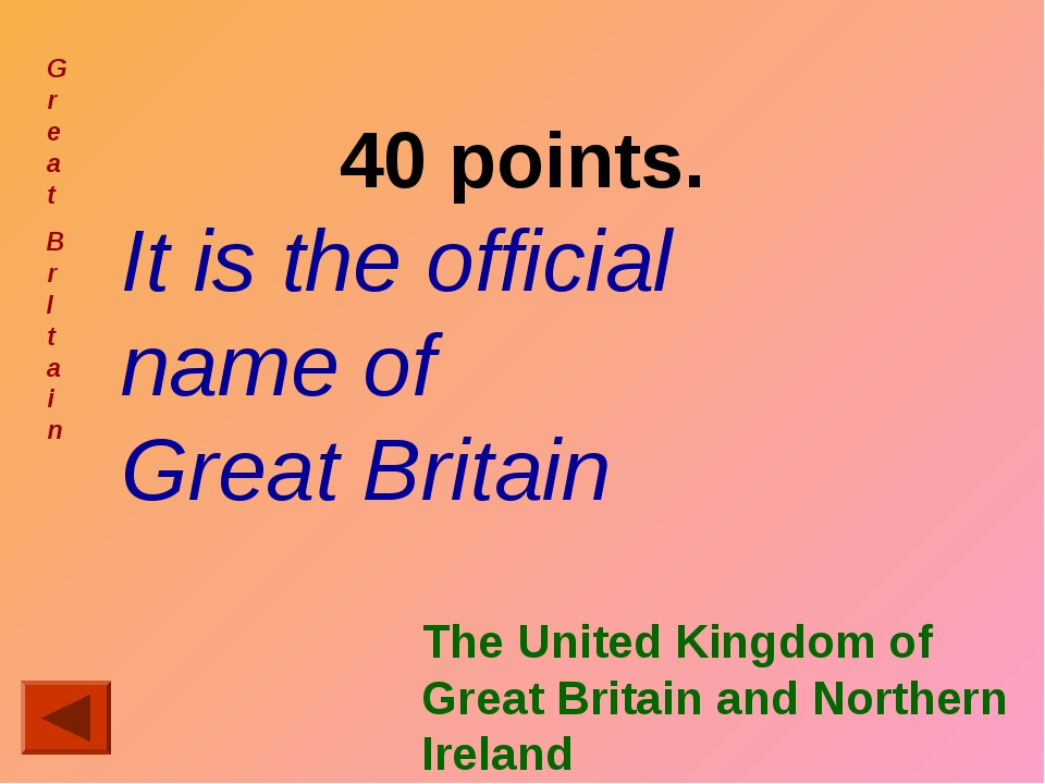 40 points. It is the official name of Great Britain Great Br I tain The Unite...