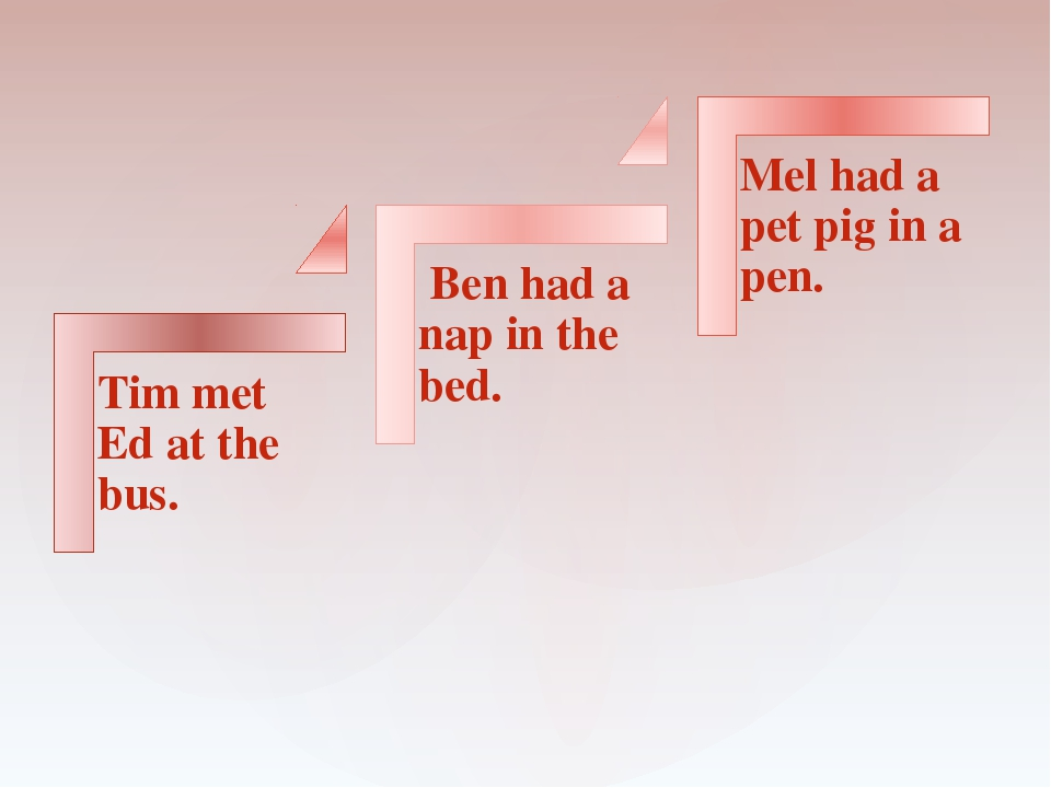 Tim met Ed at the bus. Ben had a nap in the bed. Mel had a pet pig in a pen.