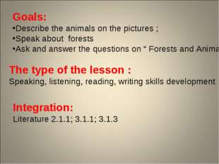 Goals: Describe the animals on the pictures ; Speak about forests Ask and ans
