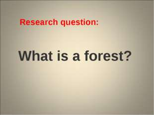 What is a forest? Research question: