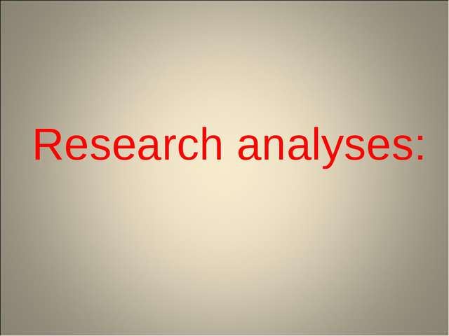 Research analyses: