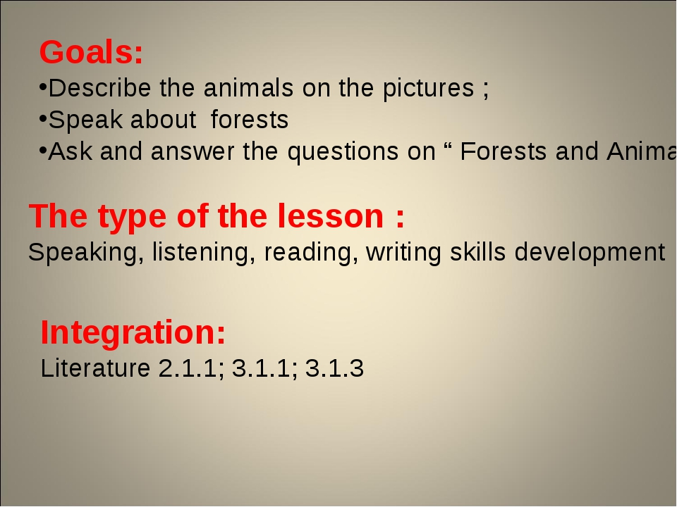 Goals: Describe the animals on the pictures ; Speak about forests Ask and ans...